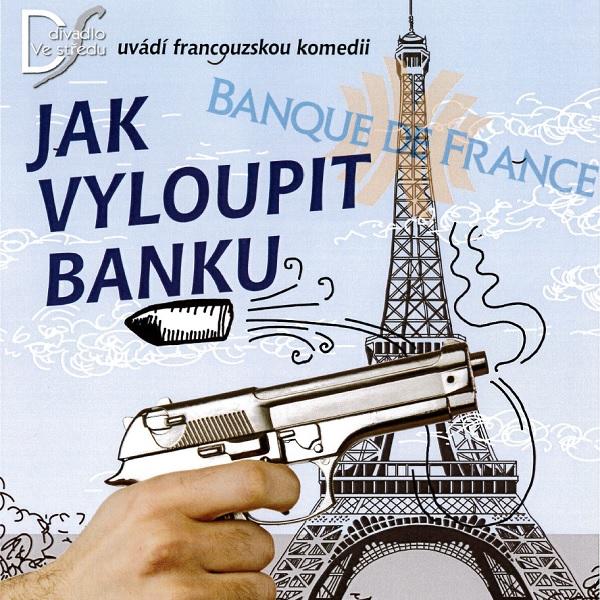 Jak vyloupit banku
