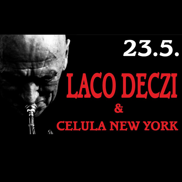 Laco Deczi & Celula New York